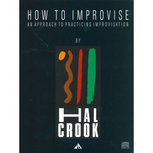 ADVANCE MUSIC CROOK H. - HOW TO IMPROVISE + 2 CD