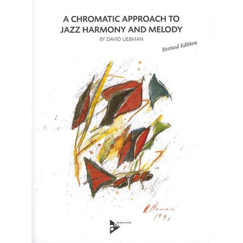 ADVANCE MUSIC LIEBMAN D. - A CHROMATIC APPROACH TO JAZZ HARMONY AND MELODY - REVISED EDITION + ONLINE AUDIO