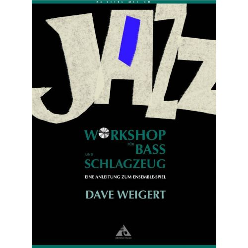 ADVANCE MUSIC WEIGERT D. - JAZZ WORKSHOP FuR BASS UND SCHLAGZEUG - PERCUSSION