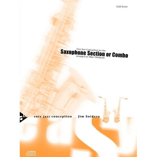 ADVANCE MUSIC SNIDERO J. - EASY JAZZ CONCEPTION FOR THE SAXOPHONE SECTION OR COMBO - 5 SAXOPHONES (AATTBAR) OR COM