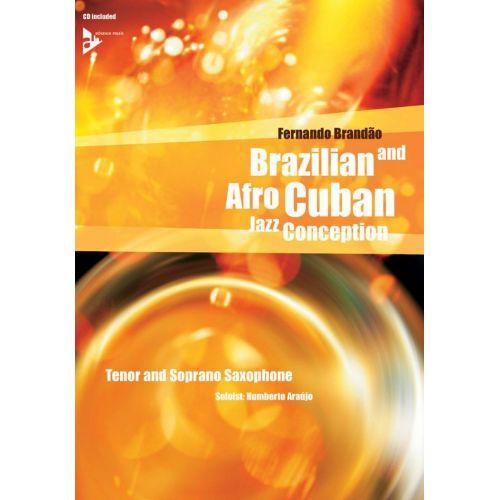 ADVANCE MUSIC BRANDAO FERNANDO - BRAZILIAN AND AFRO-CUBAN JAZZ CONCEPTION + CD - SAXOPHONE TENOR OU SOPRANO