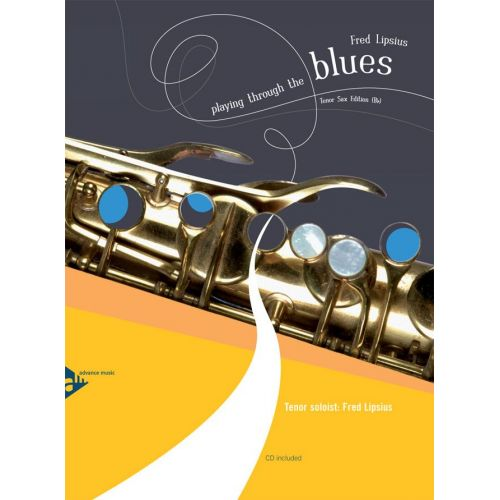ADVANCE MUSIC LIPSIUS F. - PLAYING THROUGH THE BLUES - TENOR SAX - TENOR SAXOPHONE IN BB