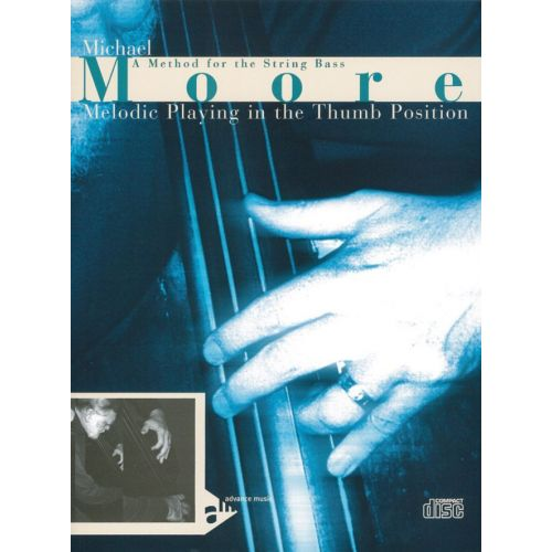 ADVANCE MUSIC MOORE M. - MELODIC PLAYING IN THE THUMB POSITION + CD