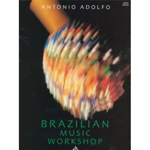 ADVANCE MUSIC ADOLFO ANTONIO - BRAZILIAN MUSIC WORKSHOP + CD