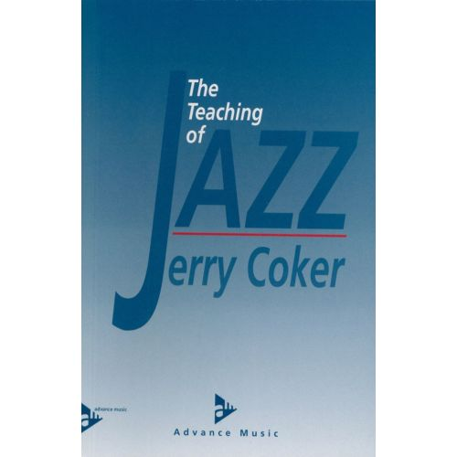 ADVANCE MUSIC COKER J. - THE TEACHING OF JAZZ