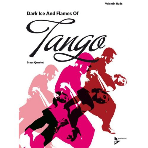 ADVANCE MUSIC HUDE V. - DARK ICE AND FLAMES OF TANGO - BRASS QUARTET (2 TRUMPETS, TROMBONE (HORN) AND TUBA)