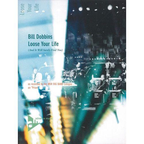 ADVANCE MUSIC DOBBINS B. - LOOSE YOUR LIFE - BIG BAND