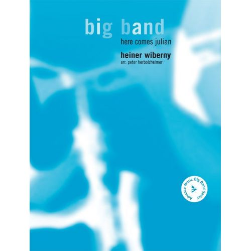 ADVANCE MUSIC WIBERNY H. - HERE COMES JULIAN - BIG BAND