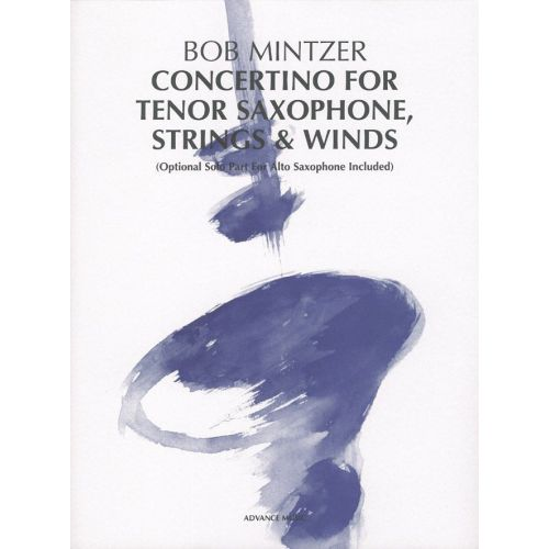 ADVANCE MUSIC MINTZER B. - CONCERTINO FOR TENOR SAXOPHONE, STRINGS & WINDS - SAXOPHONE, STRINGS AND WIND INSTRUMEN