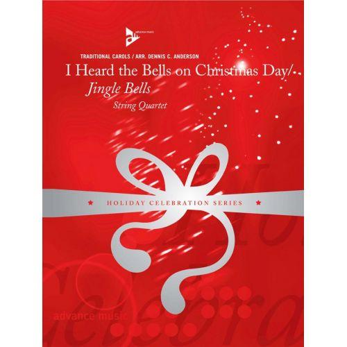 ADVANCE MUSIC ANDERSON D.C.. - I HEARD THE BELLS ON CHRISTMAS DAY / JINGLE BELLS - STRING QUARTET