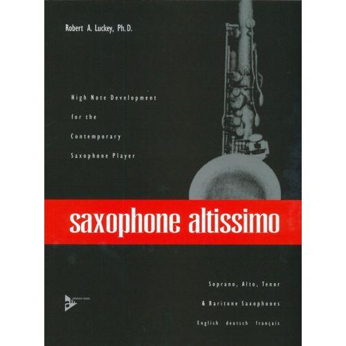 ADVANCE MUSIC LUCKY R. - SAXOPHONE ALTISSIMO - SOPRANO, ALTO, TENOR AND BARITONE SAXOPHONE