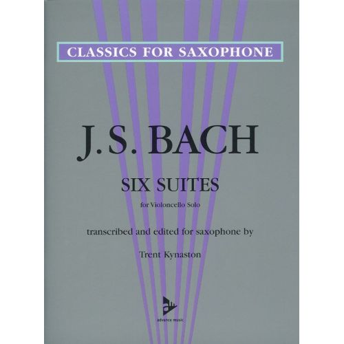 ADVANCE MUSIC BACH J. S., KYNASTON T. - SIX SUITES FOR VIOLONCELLO SOLO - SAXOPHONE