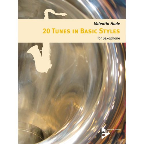 ADVANCE MUSIC HUDE V. - 20 TUNES IN BASIC STYLES FOR SAXOPHONE - SAXOPHONE