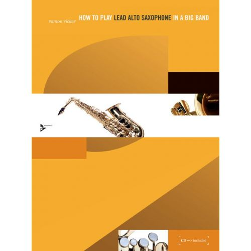 ADVANCE MUSIC RICKER R. - HOW TO PLAY LEAD ALTO SAXOPHONE IN A BIG BAND - ALTO SAXOPHONE