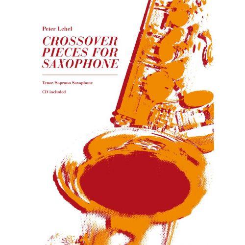 ADVANCE MUSIC LEHEL P. - CROSSOVER PIECES FOR SAXOPHONE - SAXOPHONE (T/S)