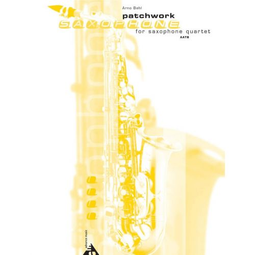 ADVANCE MUSIC BEHL A. - PATCHWORK - 4 SAXOPHONES (AATBAR)