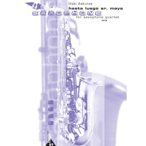 ADVANCE MUSIC ASKUNZE I. - HASTA LUEGO SR. MAYA - 4 SAXOPHONES (SATBAR)