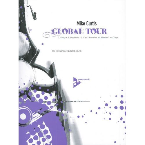 ADVANCE MUSIC CURTIS M. - GLOBAL TOUR - 4 SAXOPHONES (SATBAR)