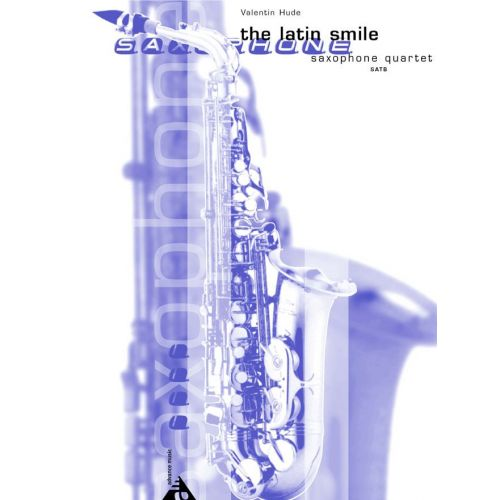 ADVANCE MUSIC HUDE V. - THE LATIN SMILE - 4 SAXOPHONES (SATB)