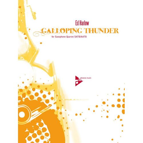 ADVANCE MUSIC HARLOW E. - GALLOPING THUNDER - 4 SAXOPHONES (SATB/AATB)