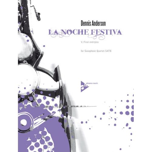 ADVANCE MUSIC ANDERSON D.C.. - LA NOCHE FESTIVA - 4 SAXOPHONES (SATBAR)