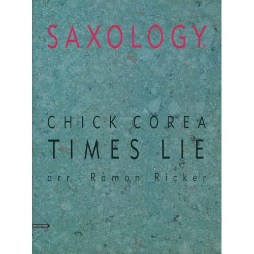 ADVANCE MUSIC COREA C. - TIMES LIE - 5 SAXOPHONES (SAATB)