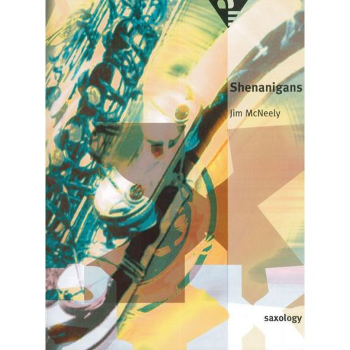 ADVANCE MUSIC MC NEELY J. - SHENANIGANS - 5 SAXOPHONES (SATTB)