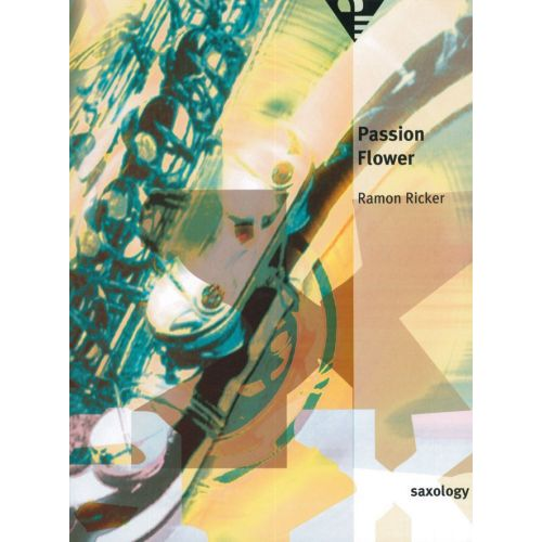ADVANCE MUSIC RICKER R. - PASSION FLOWER - 5 SAXOPHONES (AATTB)