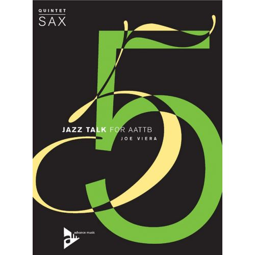 ADVANCE MUSIC VIERA J. - JAZZ TALK - 5 SAXOPHONES (AATTB)