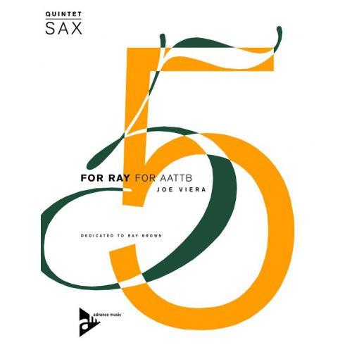 ADVANCE MUSIC VIERA J. - FOR RAY - 5 SAXOPHONES (AATTBAR)