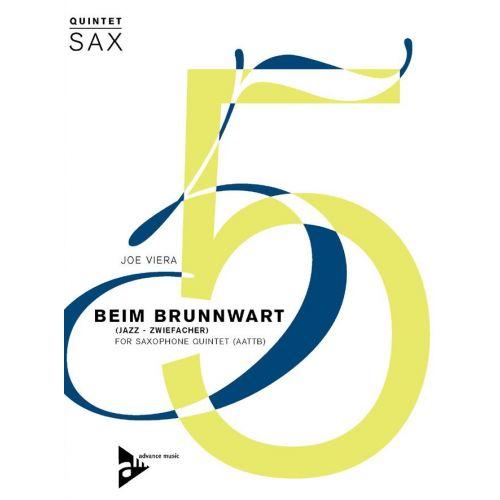 ADVANCE MUSIC VIERA J. - BEIM BRUNNWART - 5 SAXOPHONES (AATTBAR)
