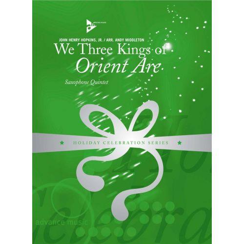 ADVANCE MUSIC HOPKINS J.H. - WE THREE KINGS OF ORIENT ARE - 5 SAXOPHONES (SATTBAR)