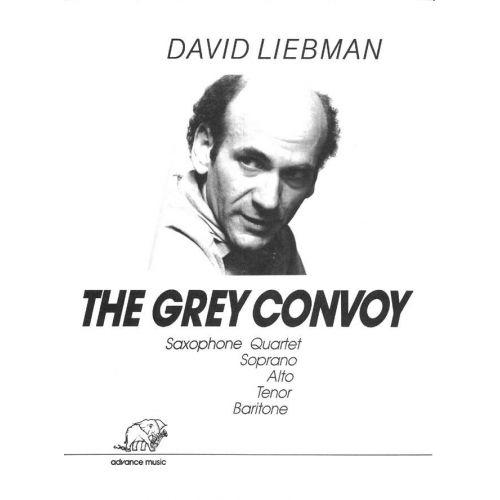 ADVANCE MUSIC LIEBMAN D. - THE GREY CONVOY - 4 SAXOPHONES (SATBAR)
