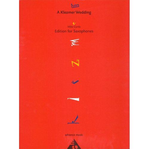 ADVANCE MUSIC CURTIS M. - A KLEZMER WEDDING - 4 SAXOPHONES (SATB)