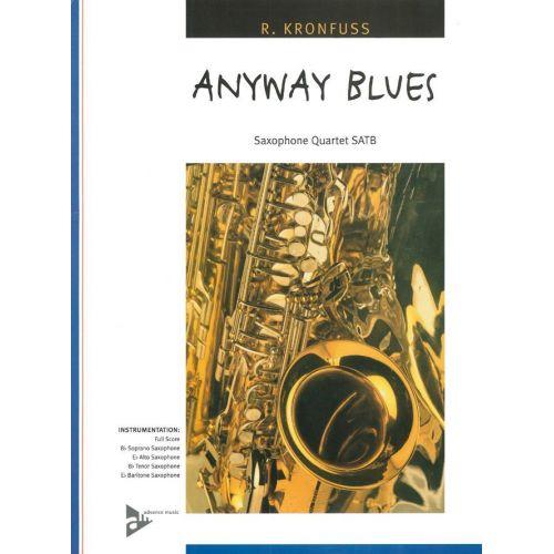 ADVANCE MUSIC KRONFUSS R. - ANYWAY BLUES - 4 SAXOPHONES (SATBAR)
