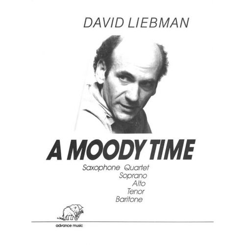 ADVANCE MUSIC LIEBMAN D. - A MOODY TIME - 4 SAXOPHONES (SATBAR)