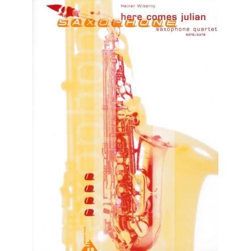 ADVANCE MUSIC WIBERNY H. - HERE COMES JULIAN - 4 SAXOPHONES (SATB/AATB)