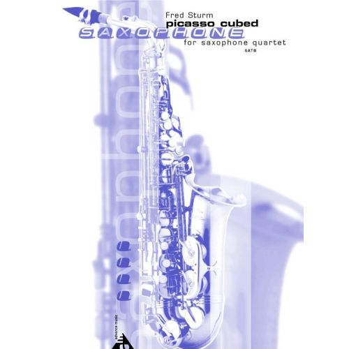 ADVANCE MUSIC STURM F. - PICASSO CUBED - 4 SAXOPHONES (SATBAR)