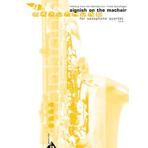 ADVANCE MUSIC REINSHAGEN F. - AIGNISH ON MACHAIR - 4 SAXOPHONES