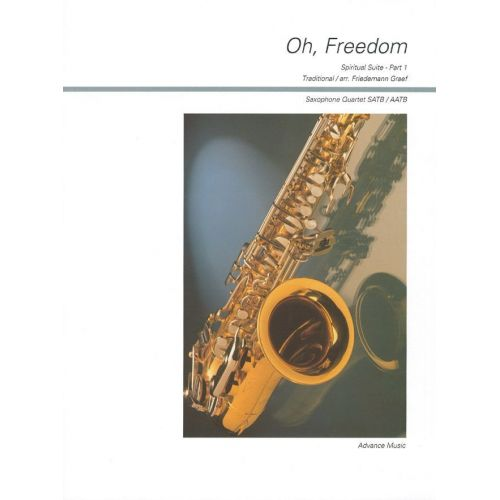 ADVANCE MUSIC GRAEF F. - OH, FREEDOM PART 1 - 4 SAXOPHONES (SATB/ AATB)
