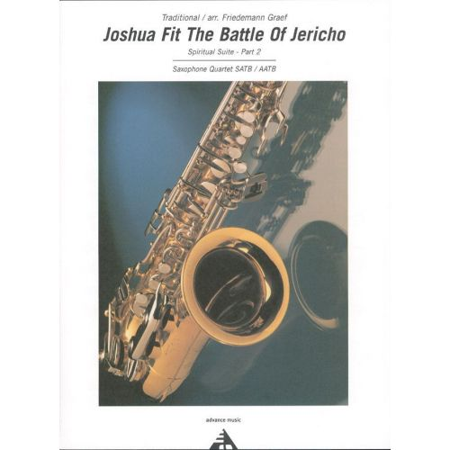 ADVANCE MUSIC GRAEF F. - JOSHUA FIT THE BATTLE OF JERICHO PART 2 - 4 SAXOPHONES (SATB/AATB)