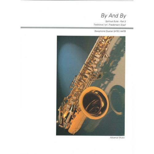 ADVANCE MUSIC GRAEF F. - BY AND BY PART 3 - 4 SAXOPHONES (S(A)ATBAR)