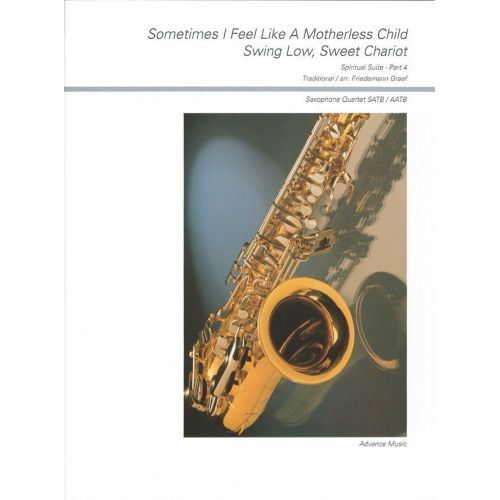 ADVANCE MUSIC GRAEF F. - SOMETIMES I FEEL LIKE A MOTHERLESS CHILD / SWING LOW, SWEET CHARIOT PART 4 - 4 SAXOPHONES