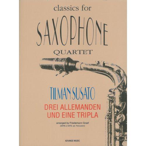 ADVANCE MUSIC SUSATO T. - DREI ALLEMANDEN UND EINE TRIPLA - 4 SAXOPHONES (SATB/ AATB) AND PERCUSSION (OPT.)