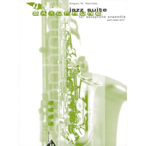 ADVANCE MUSIC YASINITSKY G. - JAZZ SUITE FOR SAXOPHONE ENSEMBLE - 4 SAXOPHONES (AATT/AAAT/ATTT)