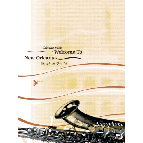 ADVANCE MUSIC HUDE V. - WELCOME TO NEW ORLEANS - 4 SAXOPHONES (SATBAR)