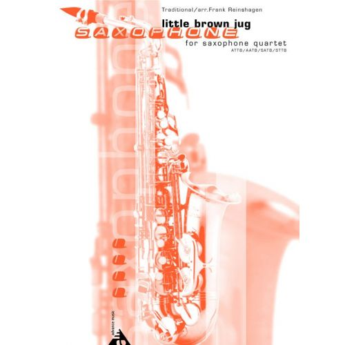 ADVANCE MUSIC REINSHAGEN F. - LITTLE BROWN JUG - 4 SAXOPHONES (ATTB/AATB/SATB/STTB)