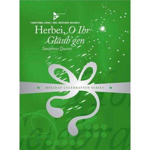 ADVANCE MUSIC MICHAELY E. - HERBEI, O IHR GLÄUB'GEN - 4 SAXOPHONES (AATBAR)