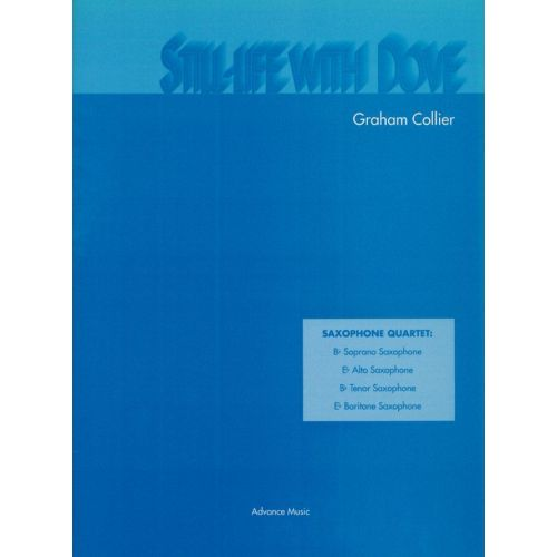 ADVANCE MUSIC COLLIER G. - STILL-LIFE WITH DOVE - 4 SAXOPHONES (SATB)