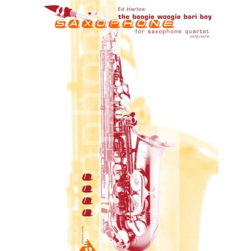 ADVANCE MUSIC HARLOW E. - THE BOOGIE WOOGIE BARI BOY - 4 SAXOPHONES (AATBAR / SATBAR)